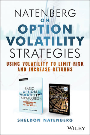 Natenberg on Option Volatility Strategies: Using Volatility To Limit Risk and Increase Returns