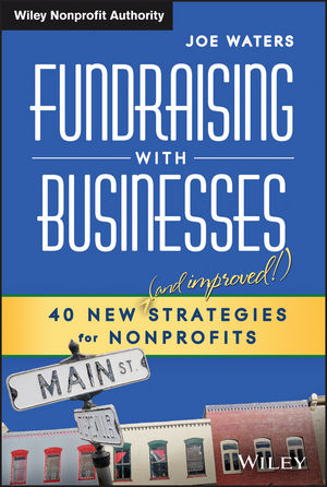 Fundraising with Businesses: 40 New (and Improved!) Strategies for Nonprofits (1118615727) cover image