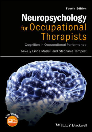 Neuropsychology for Occupational Therapists: Cognition in Occupational Performance, 4th Edition