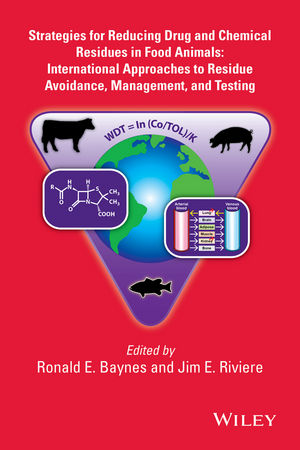 Strategies for Reducing Drug and Chemical Residues in Food Animals: International Approaches to Residue Avoidance, Management, and Testing (1118872827) cover image