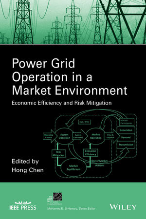 Power Grid Operation in a Market Environment: Economic Efficiency and Risk Mitigation (1119082927) cover image