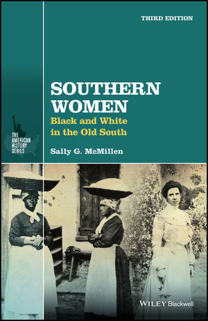 Southern Women: Black and White in the Old South, 3rd Edition