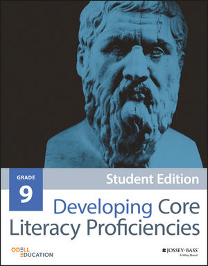Developing Core Literacy Proficiencies, Grade 9, Student Edition