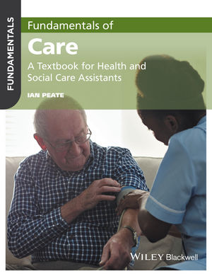 Fundamentals of Care: A Textbook for Health and Social Care Assistants (1119212227) cover image