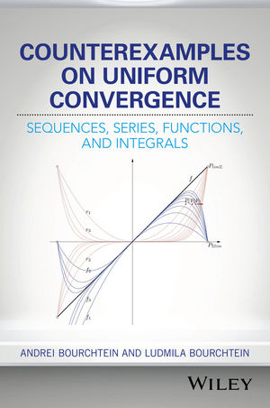 Counterexamples on Uniform Convergence: Sequences, Series, Functions, and Integrals (1119303427) cover image