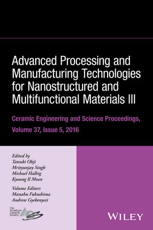 Advanced Processing and Manufacturing Technologies for Nanostructured and Multifunctional Materials III, Volume 37, Issue 5 (1119321727) cover image