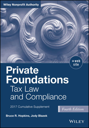 Private Foundations: Tax Law and Compliance, Fourth Edition 2017 Cumulative Supplement (1119392527) cover image