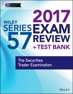Wiley FINRA Series 57 Exam Review 2017: The Securities Trader Examination (1119403227) cover image