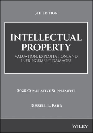 Intellectual Property, Valuation, Exploitation, and Infringement Damages, 5th Edition