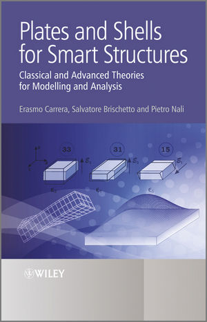 Plates and Shells for Smart Structures: Classical and Advanced Theories for Modeling and Analysis (1119951127) cover image