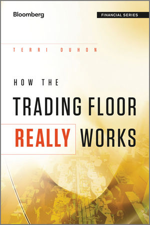 How the Trading Floor Really Works (1119966027) cover image