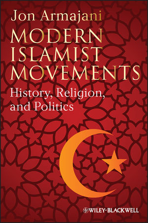 Modern Islamist Movements: History, Religion, and Politics (1405117427) cover image