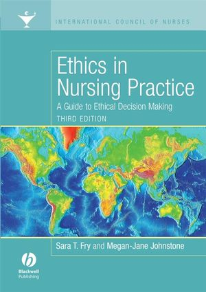 Ethics in Nursing Practice: A Guide to Ethical Decision Making, 3rd Edition (1405160527) cover image