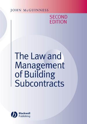 The Law and Management of Building Subcontracts, 2nd Edition