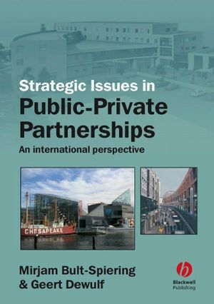 Strategic Issues in Public-Private Partnerships: An International Perspective (1405173327) cover image