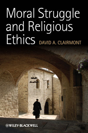 Moral Struggle and Religious Ethics: On the Person as Classic in Comparative Theological Contexts
