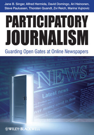 Participatory Journalism: Guarding Open Gates at Online Newspapers (1444340727) cover image