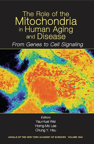 The Role of Mitochondria in Human Aging and Disease: From Genes to Cell Signaling, Volume 1042 (1573315427) cover image