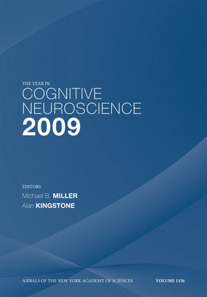 The Year in Cognitive Neuroscience 2009, Volume 1156