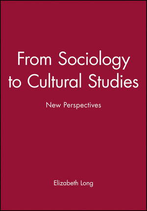 From Sociology to Cultural Studies: New Perspectives (1577180127) cover image