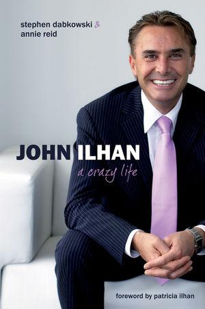 John Ilhan: A Crazy Life