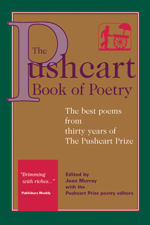 The Pushcart Book of Poetry: The Best Poems from Thirty Years of the Pushcart Prize