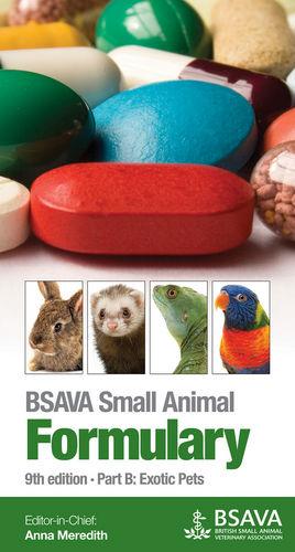 BSAVA Small Animal Formulary: Part B: Exotic Pets, 9th Edition