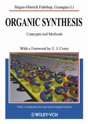 Organic Synthesis: Concepts and Methods, 3rd, Completely Revised and Enlarged Edition