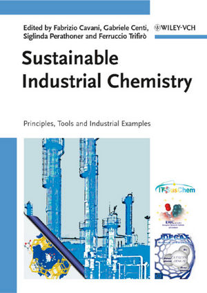 Sustainable Industrial Chemistry: Principles, Tools and Industrial Examples (3527315527) cover image