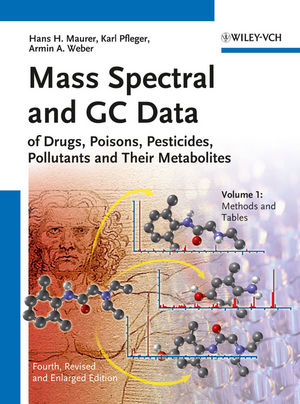 Mass Spectral and GC Data of Drugs, Poisons, Pesticides, Pollutants and Their Metabolites, 4th Edition (3527329927) cover image