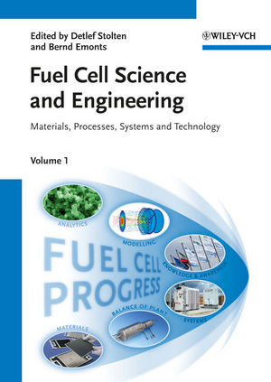 Fuel Cell Science and Engineering: Materials, Processes, Systems and Technology, 2 Volume Set