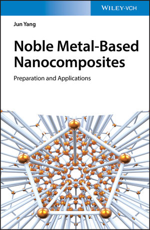 Noble Metal-Based Nanocomposites: Preparation and Applications