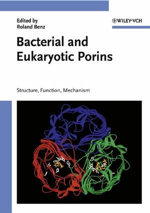 Bacterial and Eukaryotic Porins: Structure, Function, Mechanism (3527604227) cover image