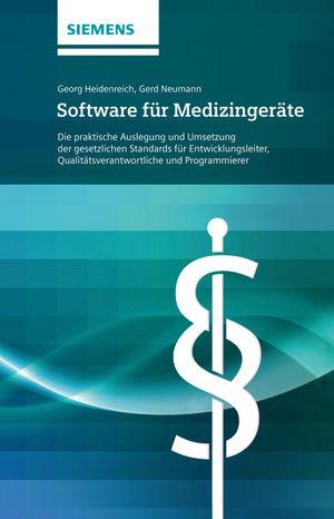 Software für Medizingeräte: Die praktische Auslegung und Umsetzung der gesetzlichen Standards - für Entwicklungsleiter