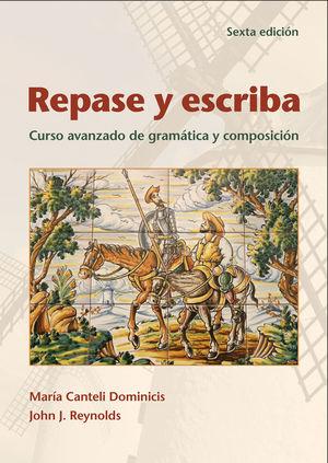 Repase y escriba: Curso avanzado de gram�tica y composici�n, Sexta edici�n (EHEP001727) cover image