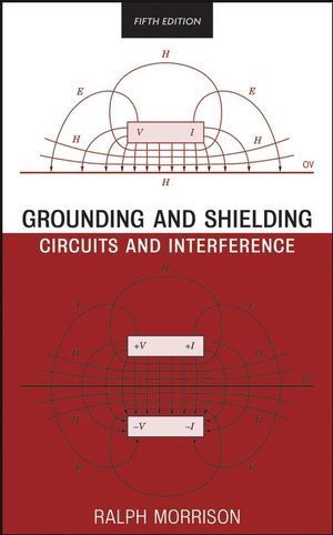 Grounding and Shielding: Circuits and Interference, 5th Edition (0470097728) cover image