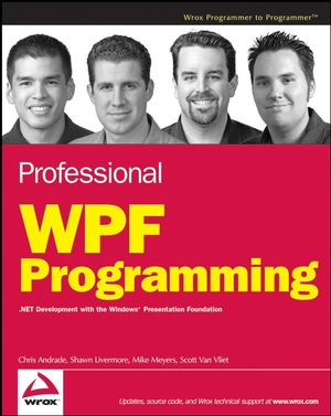 Professional WPF Programming: .NET Development with the Windows Presentation Foundation (0470175028) cover image