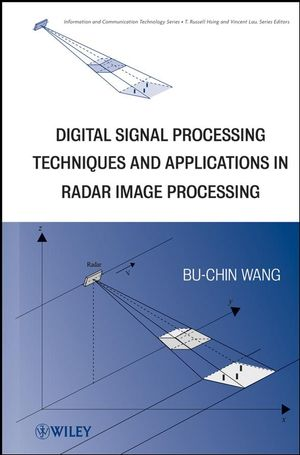 Digital Signal Processing Techniques and Applications in Radar Image Processing (0470377828) cover image