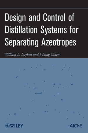 Design and Control of Distillation Systems for Separating Azeotropes (0470448628) cover image