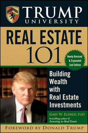 Trump University Real Estate 101: Building Wealth With Real Estate Investments, 2nd Edition (0470500328) cover image
