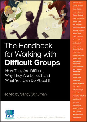 The Handbook for Working with Difficult Groups: How They Are Difficult, Why They Are Difficult and What You Can Do About It (0470594128) cover image