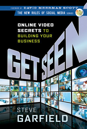 Get Seen: Online Video Secrets to Building Your Business (0470606428) cover image