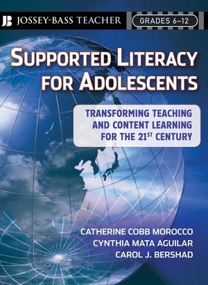 Supported Literacy�for Adolescents: Transforming Teaching and Content Learning for the 21st Century (0470639628) cover image