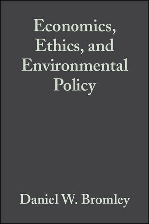 Economics, Ethics, and Environmental Policy: Contested Choices (0470692928) cover image