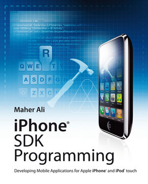 iPhone SDK Programming: Developing Mobile Applications for Apple iPhone and iPod touch (0470742828) cover image