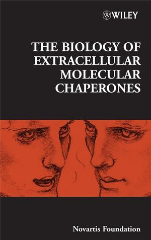 The Biology of Extracellular Molecular Chaperones: Novartis Foundation Symposium, No. 291 (0470754028) cover image