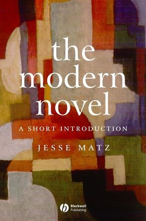 The Modern Novel: A Short Introduction (0470777028) cover image