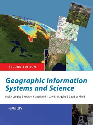 Geographic Information Systems and Science, 2nd Edition