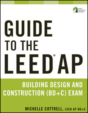Guide to the LEED AP Building Design and Construction (BD&C) Exam