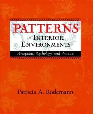 Patterns in Interior Environments: Perception, Psychology, and Practice